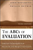The ABCs of Evaluation: Timeless Techniques for Program and Project Managers (Research Methods for the Social Sciences)