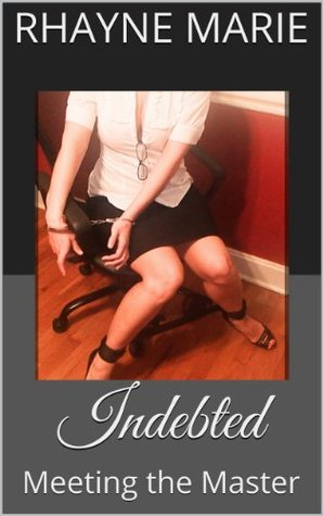 Indebted: Meeting the Master (The Art of Submission Book 1)
