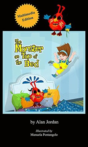 The Monster on Top of the Bed: (Multimedia Edition. Great Children's Picture Book with audio that reads the story--one page at a time in English, Spanish and Italian.) (Suzy and Karrit 1)