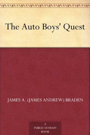 The Auto Boys' Quest James A. Braden