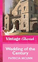 Wedding of the Century (Mills & Boon Vintage Cherish) (Silhouette Special Edition)