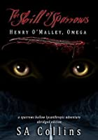 The Shrill of Sparrows: Henry O'Malley, Omega (Sparrows Hollow Lycanthropic Adventure, #1)