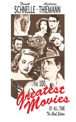 The 100 Greatest Movies of All Time. The eBook Edition