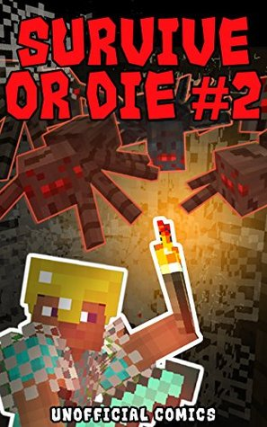Comic Books: SURVIVE OR DIE 2 (Unofficial Comics) (Comic Books, Kid Comics, Teen Comics, Manga, Kids Stories, Kids Comic Books, Teen Comic Books, Comic Novels, Adventure Comics for All Ages Kids)