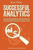 Successful Analytics ebook 2: Gain Business Insights By Managing Google Analytics