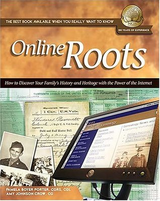 Online Roots: How to Discover Your Family's History and Heritage With the Power of the Internet