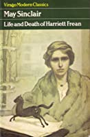 Life and Death of Harriet Freane