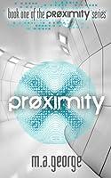Proximity (Proximity, #1)