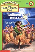 Wolfmen Don't Hula Dance (The Adventures of the Bailey School Kids, #36)