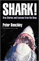 Shark!: True Stories & Lessons From The Deep