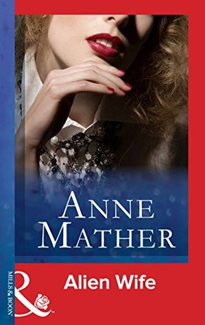 Alien Wife by Anne Mather