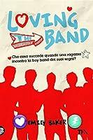 Loving the band (Libri Tea)