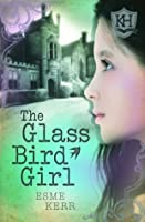 The Glass Bird Girl (Knights Haddon 1)