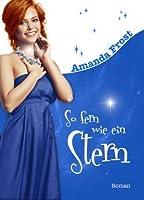 So Fern Wie Ein Stern By Amanda Frost