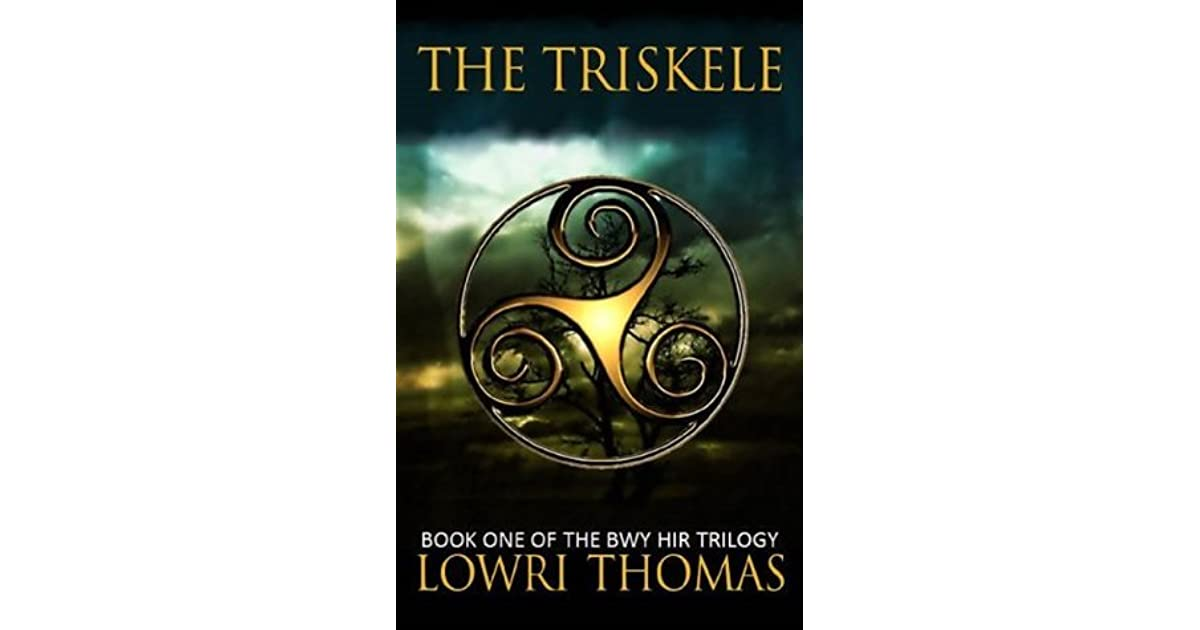 Triskele Book One Of The Bwy Hir Trilogy By Lowri Thomas