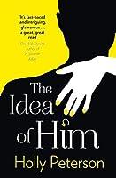 The Idea of Him