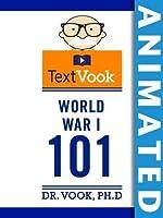 World War I 101: The Animated TextVook