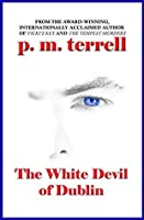 The White Devil of Dublin (Ryan O'Clery Suspense Book 2)