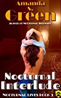 Nocturnal Interlude (Nocturnal Lives Book 3)