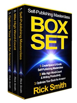 "Self-Publishing Masterclass - Kindle Success 2015 Box Set: Contains ""Createspace & Kindle Self Publishing Masterclass"", ""Mile High Word-Count & Writing Productivity"" & ""Optimize Your Book for Amazon"""