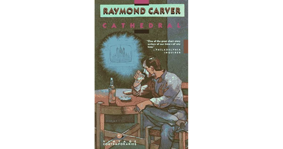 the elements of short fiction in cathedral by raymond carver Raymond carver's short story cathedral read by michael dubon if you have any requests for short stories, please let me know  cathedral by raymond carver, as read by james naughton.
