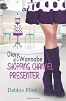 The Diary of a Wannabe Shopping Channel Presenter