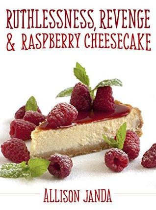 Ruthlessness, Revenge & Raspberry Cheesecake (Marian Moyer, #4)