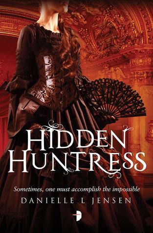 Hidden Huntress by Danielle L. Jensen