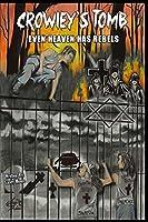 Crowley's Tomb: Even Heaven Has Rebels