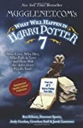 Mugglenet.Com's What Will Happen in Harry Potter 7: Who Lives, Who Dies, Who Falls in Love and How Will the Adventure Finally End?