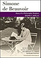 Diary of a Philosophy Student: Volume 1, 1926-27 (The Beauvoir Series)