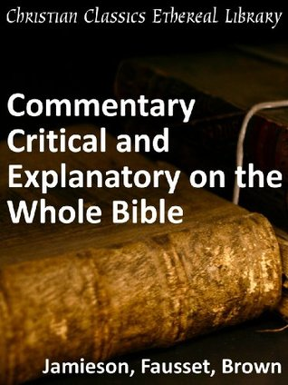 Commentary Critical & Explanatory on the Whole Bible
