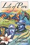 Lily of Peru by David C. Edmonds