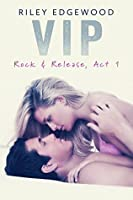 VIP (Rock & Release #1)