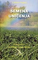 Semena uničenja - Prikrit načrt genskega spreminjanja