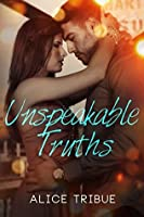 Unspeakable Truths (Unspeakable Truths, #1)