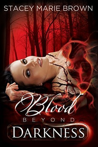 Stacey Marie Brown - Darkness 4 - Blood Beyond Darkness