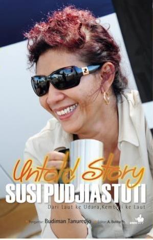 Untold Story Susi Pudjiastuti: Dari Laut Ke Udara, Kembali Ke Laut