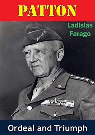 Patton  Ordeal And Triumph [Ill - Ladislas Farago