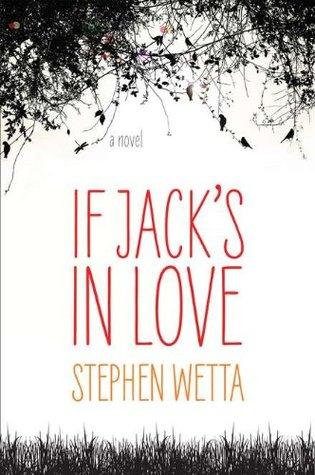 If Jack's in Love by Stephen Wetta