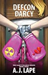 DEFCON Darcy (The Darcy Walker Series #4)
