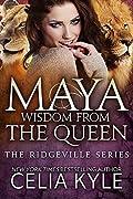 Maya: Wisdom from the Queen