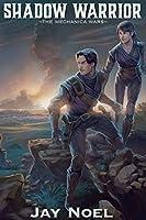 Shadow Warrior (The Mechanica Wars Book 2)