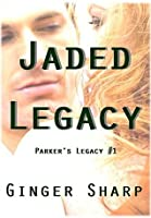 Jaded Legacy (Parker's Legacy Book 1)
