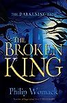 The Broken King (The Darkening Path #1)