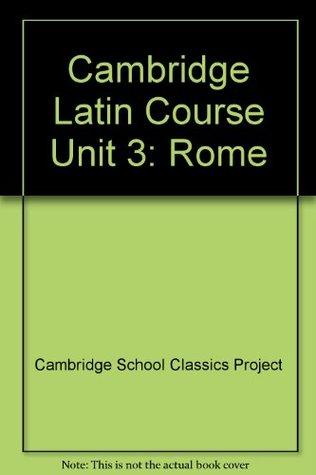 Cambridge Latin Course Unit 3: Rome