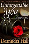 Unforgettable You (Me, You, and Us, #2)