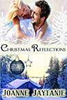 Christmas Reflections by Joanne Jaytanie