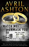 (Watch Me) Unmask You (Run This Town, #3)