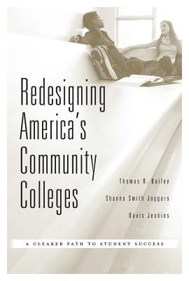 Redesigning America's Community Colleges by Thomas R. Bailey